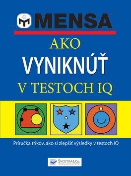 Mensa - Ako vyniknúť v testoch IQ cena od 357 Kč