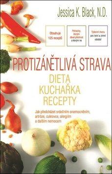 Black Jessica K.: Protizánětlivá strava – Dieta, kuchařka, recepty cena od 116 Kč