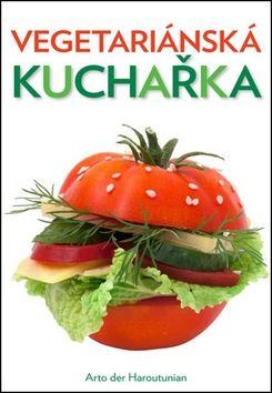 Arto Der Haroutunian: Vegetariánská kuchařka cena od 197 Kč