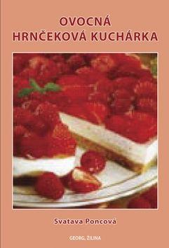 Svatava Poncová: Ovocná hrnčeková kuchárka cena od 164 Kč