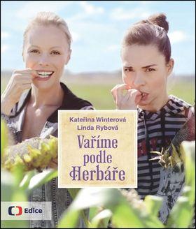Kateřina Winterová, Linda Rybová: Vaříme podle Herbáře - 200 receptů a rad pro zdraví a inspiraci cena od 249 Kč