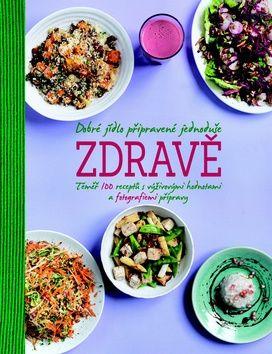 Lin Thomasová: Dobré jídlo připravené jednoduše zdravě - Téměř 100 receptů s výživovými hodnotami a fotografiemi přípravy cena od 220 Kč
