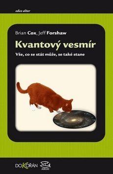 Jeff Forshaw, Brian Cox: Kvantový vesmír cena od 278 Kč