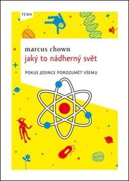Marcus Chown: Jaký to nádherný svět cena od 198 Kč