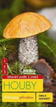 Ewald Gerhardt: Houby - Průvodce přírodou - 3 znaky - Klíč ke spolehlivému určování cena od 97 Kč