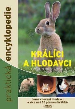 Esther Verhoef, Esther Verhoef - Verhallen: Králíci a hlodavci - doma chovaní hlodavci a více než 60 plemen králíků - praktická encyklopedie cena od 123 Kč