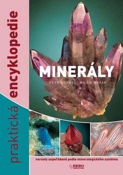 Petr Korbel, Milan Novák: Minerály - nerosty uspořádané podle mineralogického systému - praktická encyklopedie cena od 218 Kč