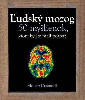 Mohed Costandi: Ľudský mozog - 50 myšlienok, ktoré by ste mali poznať cena od 338 Kč