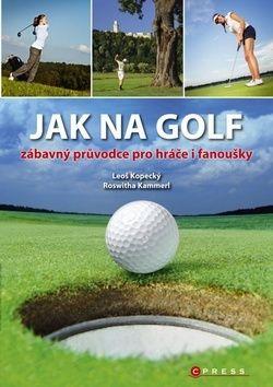 Leoš Kopecký: Jak na golf cena od 138 Kč