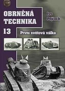 Ivo Pejčoch: Obrněná technika 13 cena od 257 Kč