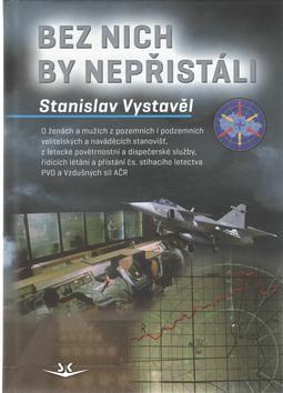 Stanislav Vystavěl: Bez nich by nepřistáli cena od 268 Kč