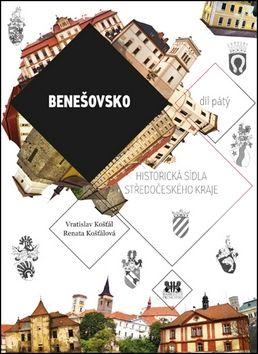 Vratislav Košťál, Renata Košťálová: Benešovsko - Historická sídla Středočeského kraje cena od 191 Kč
