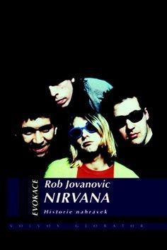 Rob Jovanovic: Nirvana - Historie nahrávek cena od 226 Kč