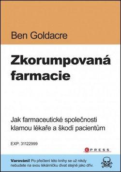 Ben Goldacre: Zkorumpovaná farmacie cena od 175 Kč