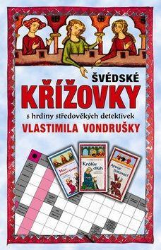 Švédské křížovky s hrdiny středověkých detektivek Vlastimila Vondrušky cena od 79 Kč