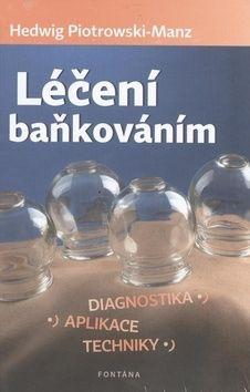 Hedwig Piotrowski-Manz: Léčení baňkováním cena od 236 Kč