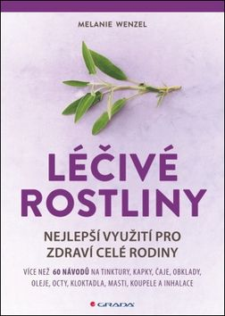 Melanie Wenzel: Léčivé rostliny - Nejlepší využití pro zdraví celé rodiny cena od 371 Kč