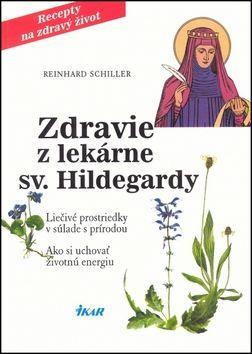 Reinhard Schiller: Zdravie z lekárne sv. Hildegardy cena od 148 Kč