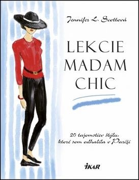 Jennifer L. Scottová: Lekcie madam Chic cena od 278 Kč