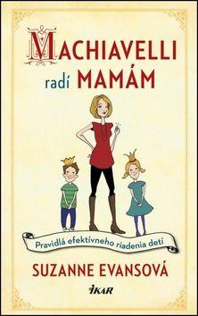 Suzanne Evans: Machiavelli radí mamám cena od 222 Kč