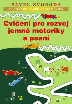 Pavel Svoboda: Cvičení pro rozvoj jemné motoriky a psaní cena od 101 Kč