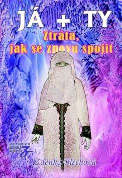 Zdenka Blechová: Ztráta, jak se znovu spojit cena od 279 Kč