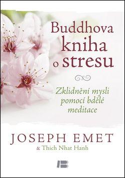 Joseph Emet: Buddhova kniha o stresu cena od 195 Kč