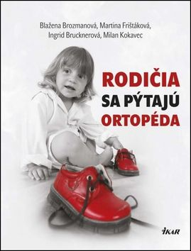 Blažena Brozmanová: Rodičia sa pýtajú ortopéda cena od 342 Kč