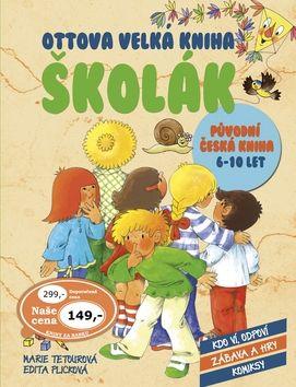 Marie Tetourová, Edita Plicková: Ottova velká kniha Školák cena od 116 Kč
