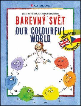 Zuzana Pospíšilová, Michal Sušina: Barevný svět / Our colourful world cena od 180 Kč