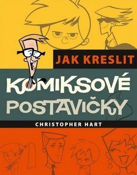 Christopher Hart: Jak kreslit komiksové postavičky cena od 194 Kč