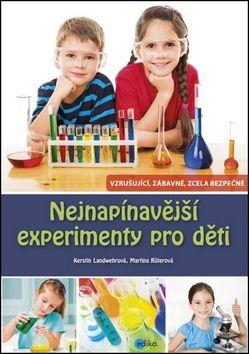 Martina Rüter, Kerstin Landwehr: Nejnapínavější experimenty pro děti cena od 169 Kč