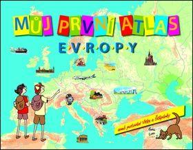 Vít Štěpánek: Můj první atlas Evropy aneb putování Vítka a Štěpánky cena od 189 Kč