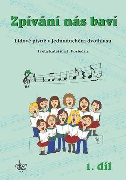 Iveta Kateřina I. Poslední: Zpívání nás baví 1.díl cena od 176 Kč