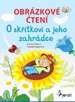 Vendula Hegerová, Zuzana Orlová: Obrázkové čtení - O skřítkovi a jeho zahrádce cena od 44 Kč