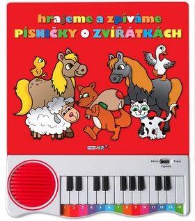 Hrajeme a zpíváme písničky o zvířátkách - Piánko cena od 234 Kč
