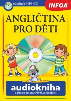 Angličtina pro děti Audiokniha s přepisem nahrávek a písniček cena od 134 Kč