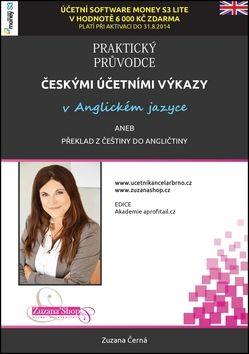 Zuzana Černá: Praktický průvodce českými účetními výkazy cena od 191 Kč