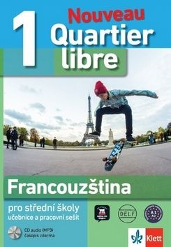 Nouveau Quartier libre 1 - Francouzština pro střední školy, učebnice a pracovní sešit cena od 366 Kč
