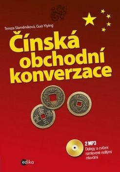 Tereza Slaměníková: Čínská obchodní konverzace + CD mp3 cena od 271 Kč