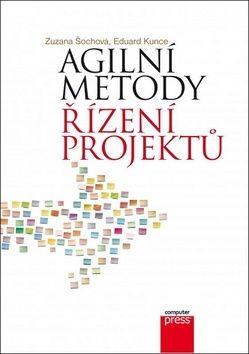 Zuzana Šochová, Eduard Kunce: Agilní metody řízení projektů cena od 169 Kč