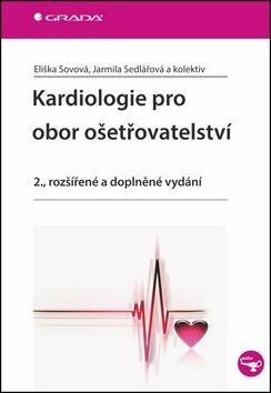 Eliška Sovová, Jarmila Sedlářová: Kardiologie pro obor ošetřovatelství cena od 74 Kč