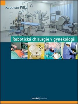 Radoslav Pilka: Robotická chirurgie v gynekologii cena od 641 Kč