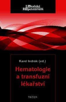 Indrák Karel: Hematologie a transfuzní lékařství cena od 797 Kč