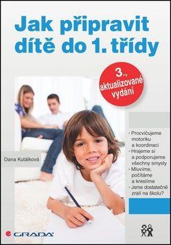 Dana Kutálková: Jak připravit dítě do 1. třídy cena od 219 Kč