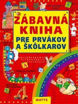 Zábavná kniha pre prvákov a škôlkarov cena od 171 Kč