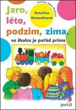 Kateřina Konvalinová: Jaro, léto, podzim, zima ve školce je pořád prima cena od 175 Kč