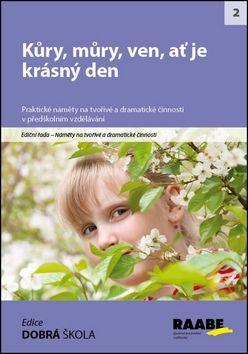 Hana Švejdová: Kůry, můry, ven, ať je krásný den cena od 257 Kč