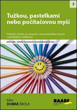 Karla Cikánová: Tužkou, pastelkami nebo počítačovou myší cena od 251 Kč