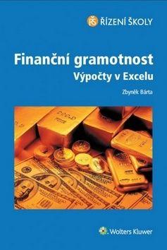 Zbyněk Bárta: Finanční gramotnost - Výpočty v Excelu cena od 412 Kč
